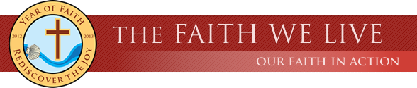 The Faith We Live - Our Faith In Action