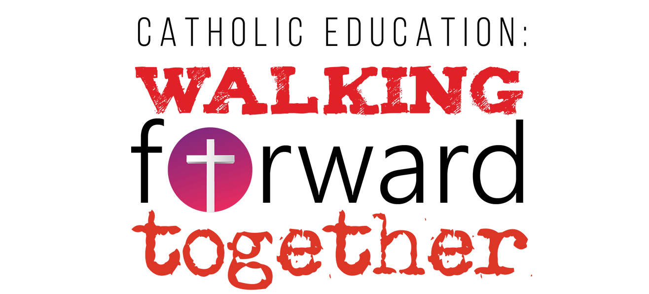 Catholic Education Week: </br> Walking Forward Together - April 30th-May 5