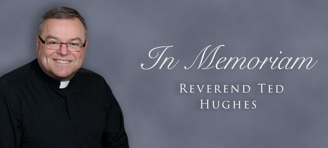 In Memoriam: Reverend Edward (Ted) Hughes