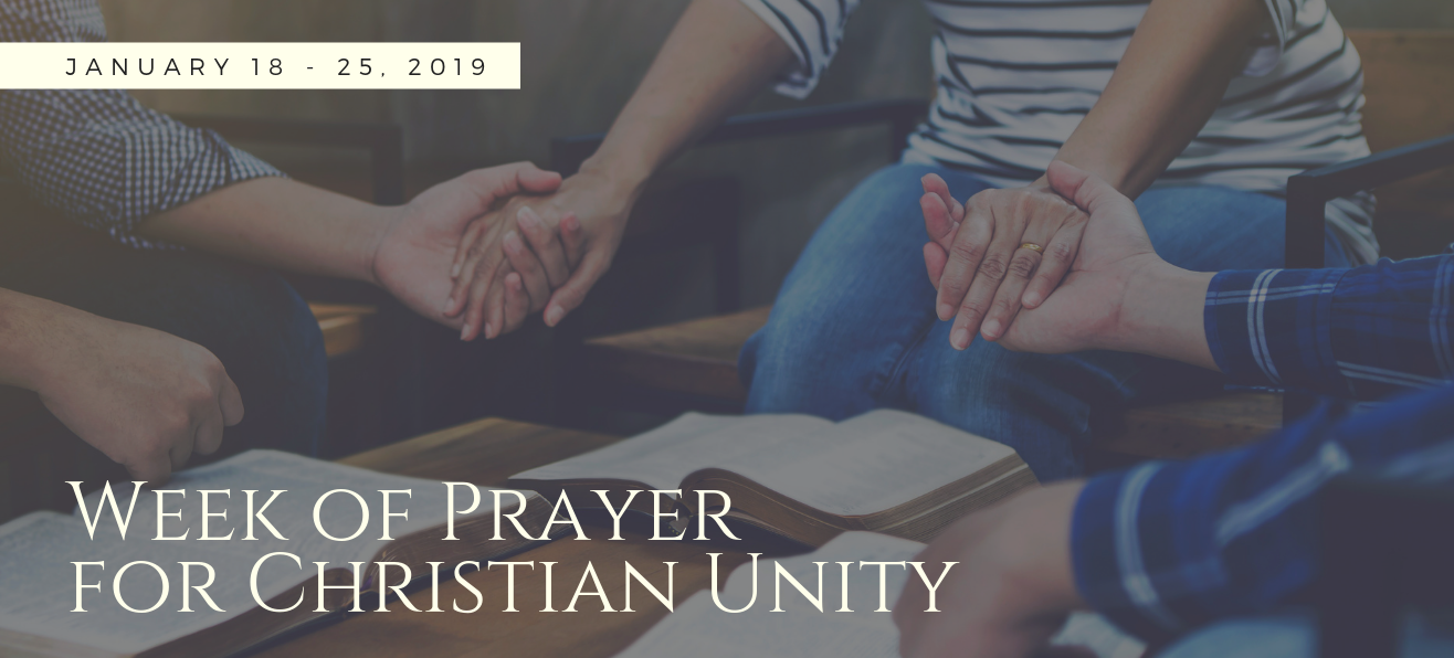 Week of Prayer for Christian Unity<br/><strong>January 18-25, 2019</strong>