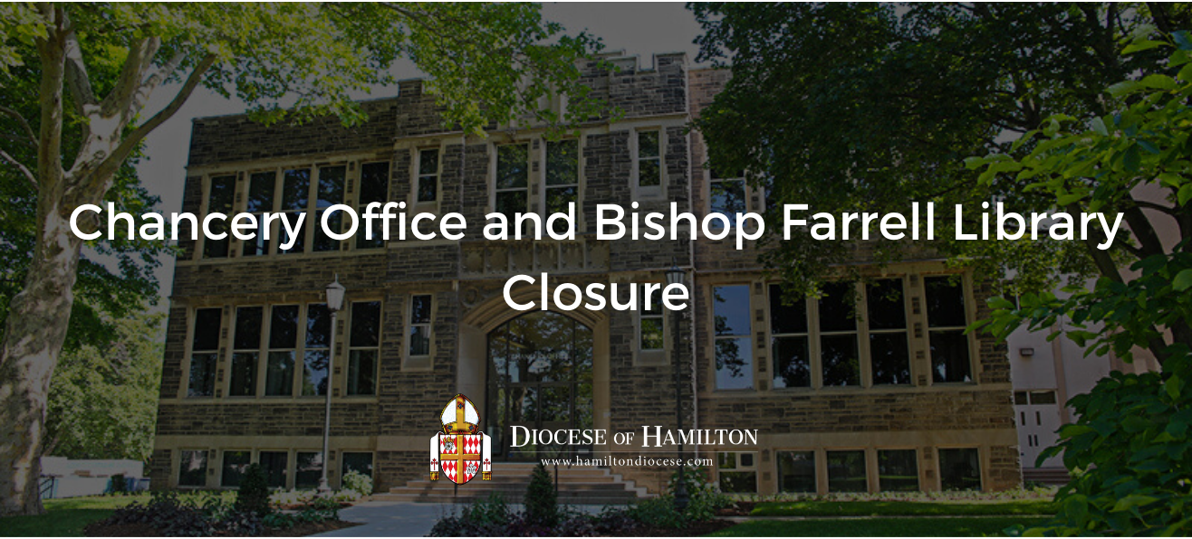 Chancery Office and Bishop Farrell Library Closure