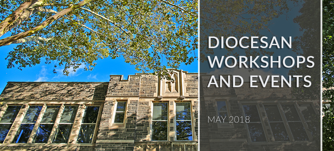Diocesan Workshop and Events - May 2018