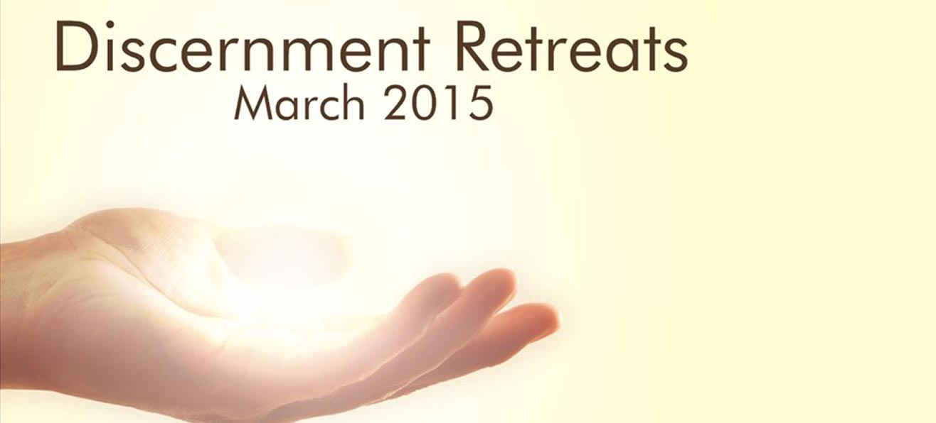 Discernment Retreats: March 2015