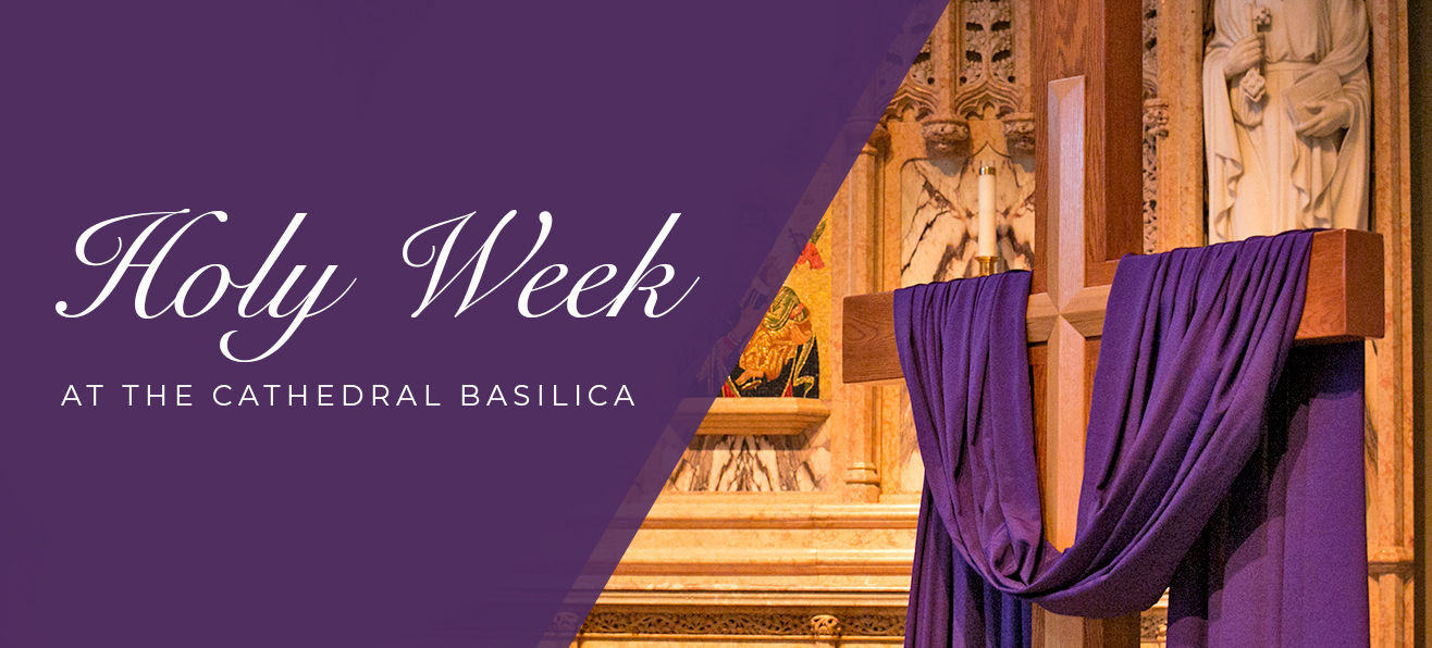 Holy Week at the Cathedral Basilica