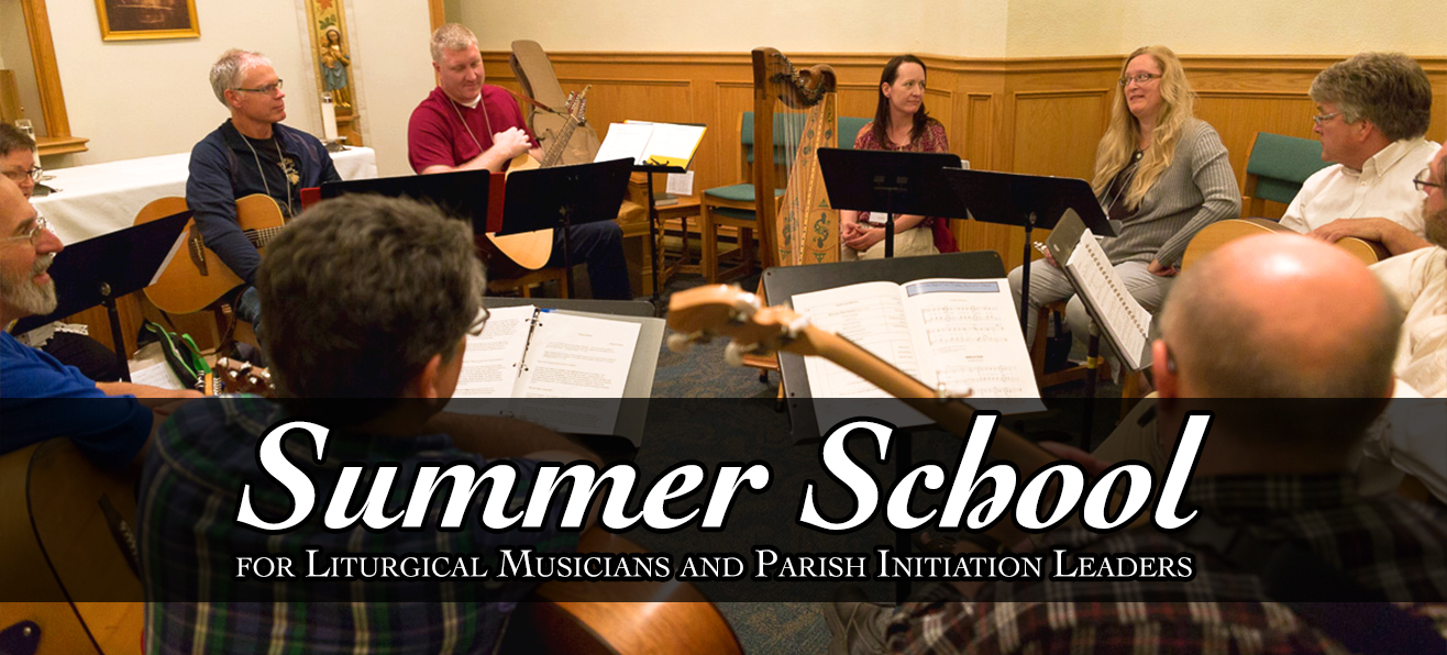 Summer School for Liturgical Musicians and Parish Initiation Leaders